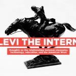Introducing Levi The Intern: Museum Education for a New Generation