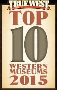 2015 Top 10 Museum: True West