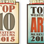"True West names Buffalo Bill Center of the West the ""Best Western Museum"""