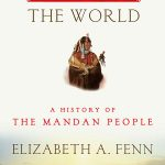 Elizabeth Fenn speaks about her Pulitzer Prize-winning book on the Mandan people