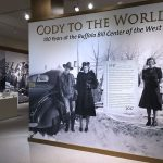 Exhibition: Cody to the World! Celebrating 100 years at the Buffalo Bill Center of the West