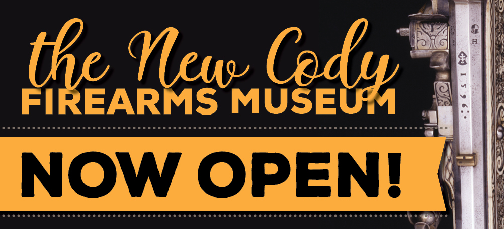 The Cody Firearms Museum is now open!