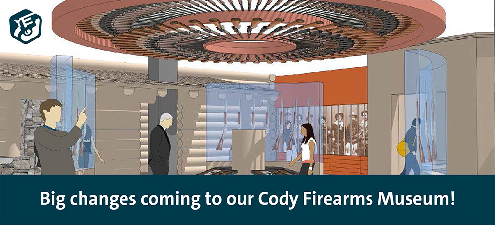 Learn about our Cody Firearms Museum's upcoming renovation