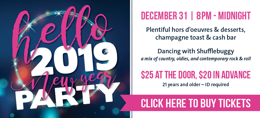"Say ""Hello 2019"" at our New Year's Eve party!"