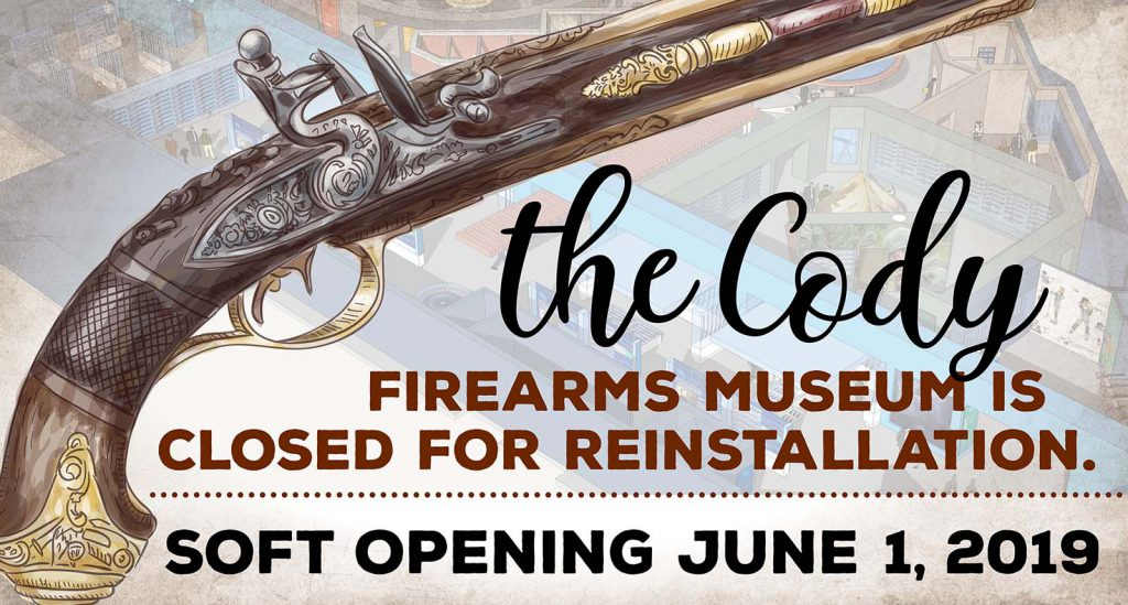 Cody Firearms Museum closed: Soft opening June 1