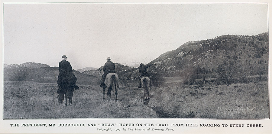 """The President, Mr. Burroughs and """"Billy"""" Hofer on the Trail from Hell Roaring to Stern Creek. 1903, The Illustrated Spring News."""
