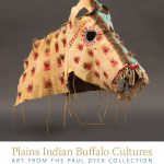 """Plains Indian Buffalo Cultures: Art from the Paul Dyck Collection"" by Emma I. Hansen."
