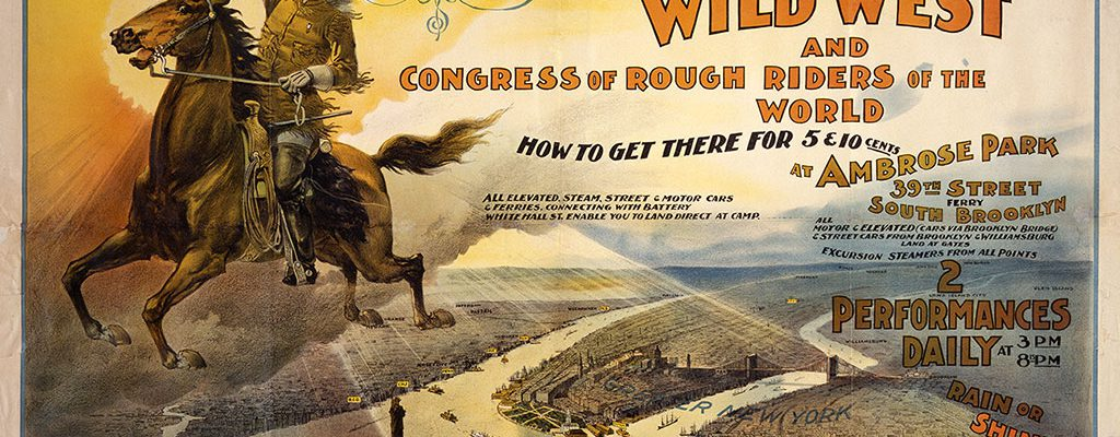 """Is this the very poster that greeted the """"Wall Street man"""" as he followed his doctor's advice? Wild West poster, ca. 1895. The Springer Litho Co. NY. Four-color lithograph, 24.25 x 41.5 inches. 1.69.20"""