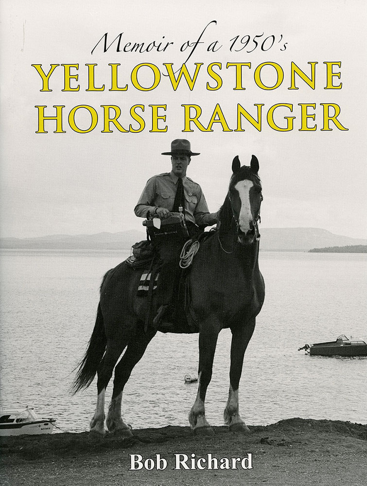 """Book cover, Bob Richard's """"Memoir of a 1950s Yellowstone Horse Ranger"""""""