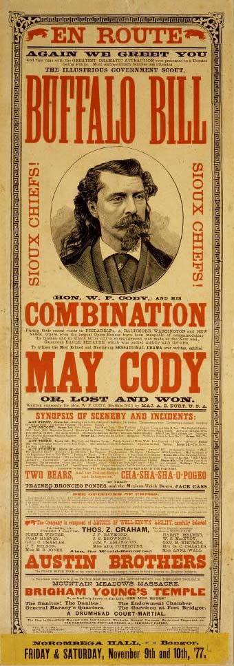 """Poster for the Buffalo Bill Combination's production of """"May Cody or, Lost and Won,"""" 1877. Newsprint, 41.5 x 14.125 inches. 1.69.37"""