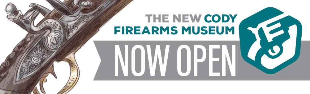 The renovated Cody Firearms Museum is now open!