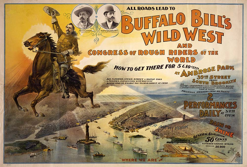 "Buffalo Bill's Wild West poster, ""All Roads Lead To Buffalo Bill's Wild West,"" Ambrose Park, Brooklyn, New York, 1894. 1.69.20"