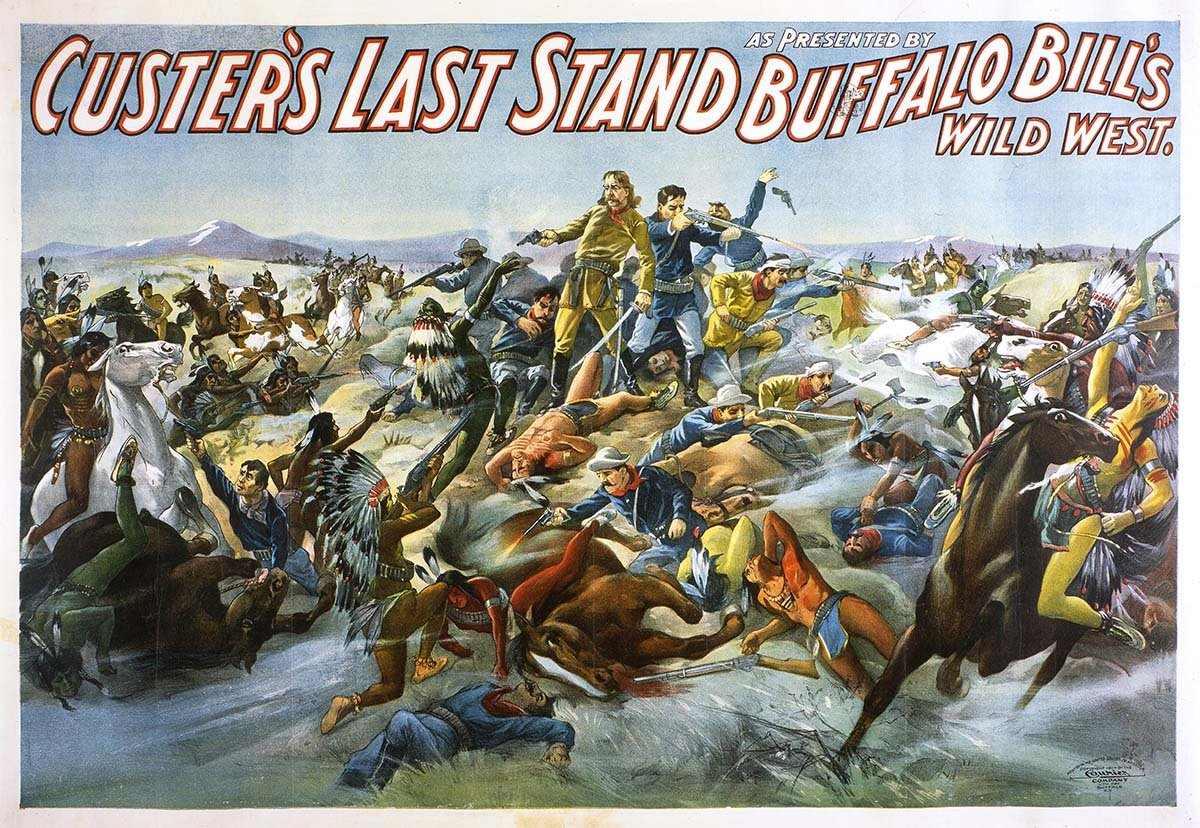 Poster, Custer's Last Stand as Presented By Buffalo Bill's Wild West. Courier, Buffalo, NY. Lithograph poster, 1905. Buffalo Bill Museum. 1.69.2165
