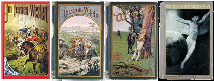 """Four of Karl May's books: """"Im Fernen Westen (In the Far West),"""" 1879; """"Durch Wüste und Harem (In the Desert and Harem),"""" 1892; Winnetou Volume I, """"Friedrich Ernst Fehsenfeld,"""" 1893; and """"Und Frieden auf Erden! (And Peace on Earth!)"""" Volume 30, 1904."""