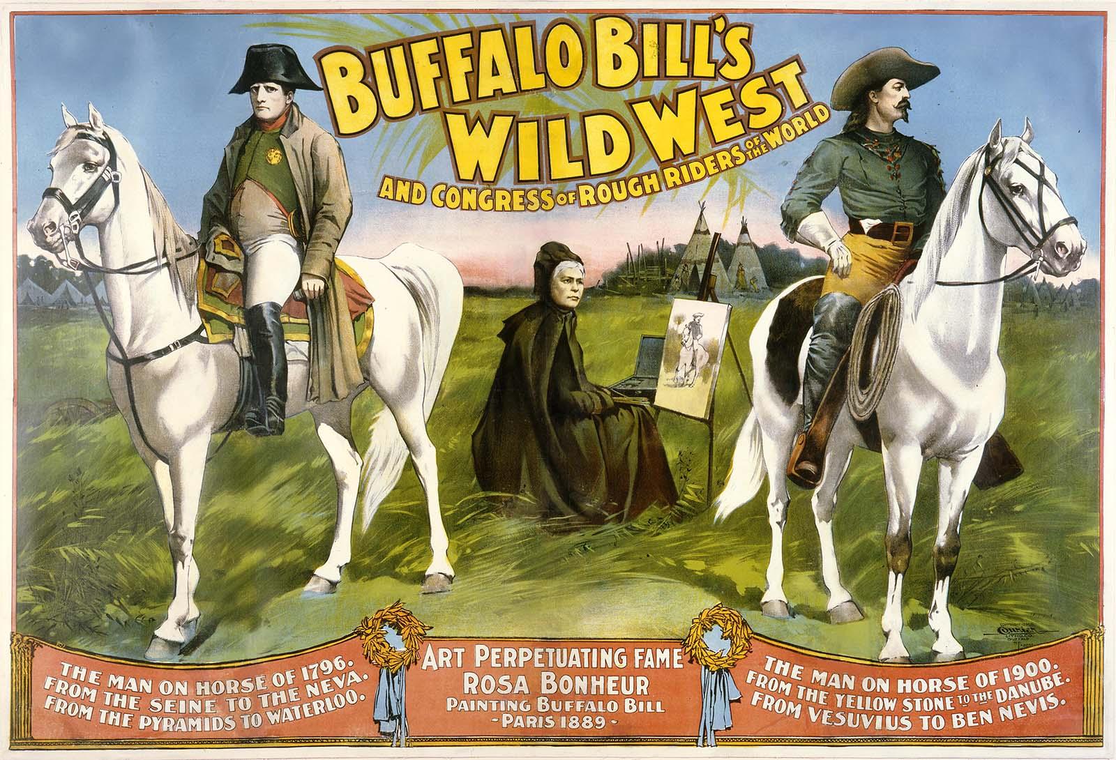 Wild West poster by Courier Litho Co., Buffalo, NY, 1896, featuring Napoleon, Rosa Bonheur, and Buffalo Bill. Gift of Dr. Tony Sapienza, Ridgewood, NJ. 1.69.5655