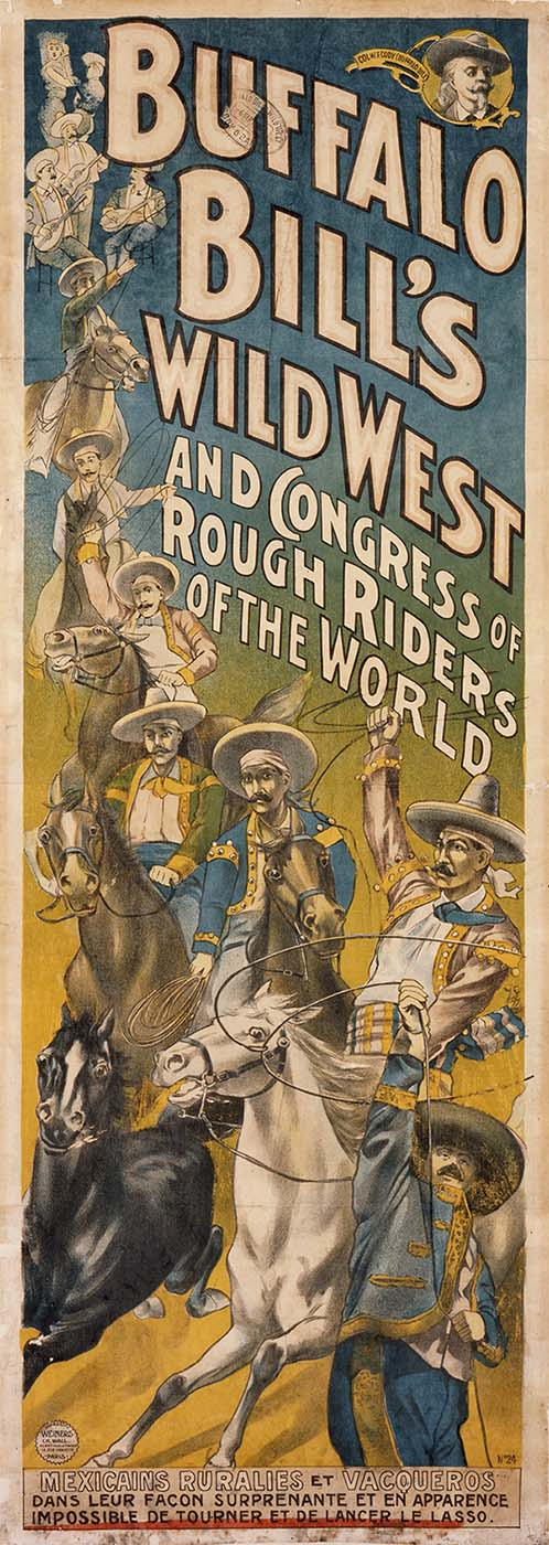 The Wild West looked for performers of all nationalities - for its Rough Riders. Buffalo Bill's Wild West poster: Mexicans in France, 1906, Original Buffalo Bill Museum Collection, 1.69.463